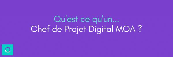 Chef de Projet Digital MOA